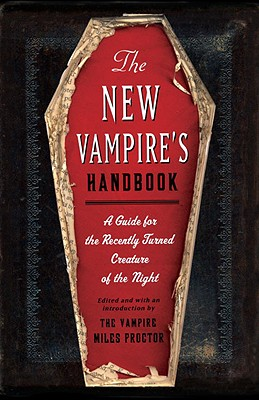 The New Vampire's Handbook: A Guide for the Recently Turned Creature of the Night - Garden, Joe, and Ginsburg, Janet, and Pauls, Chris