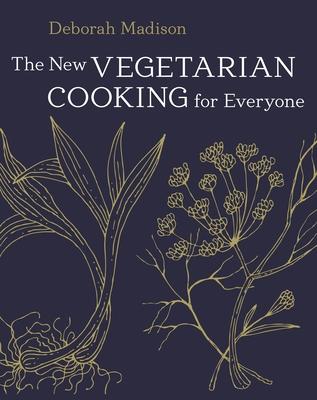 The New Vegetarian Cooking for Everyone - Madison, Deborah