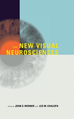 The New Visual Neurosciences - Werner, John S (Editor), and Chalupa, Leo M (Editor)