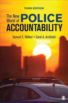 The New World of Police Accountability - Walker, Samuel E, and Archbold, Carol A