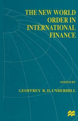 The New World Order in International Finance 1997 - Underhill, Geoffrey R. D. (Editor)