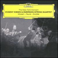 The New York Concert: Mozart, Fauré, Dvorák - Emerson String Quartet; Evgeny Kissin (piano)