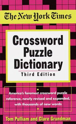 The New York Times Crossword Puzzle Dictionary - Pulliam, Tom, and Grundman, Clare