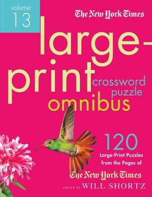 The New York Times Large-Print Crossword Puzzle Omnibus - Shortz, Will (Editor)
