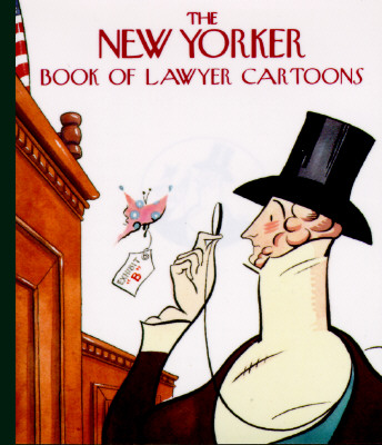 The New Yorker Book of Lawyer Cartoons - New Yorker Magazine