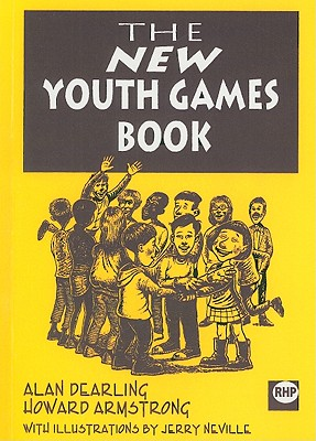The New Youth Games Book - Dearling, Alan, and Armstrong, Howard