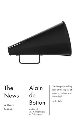 The News: A User's Manual - De Botton, Alain
