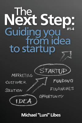 The Next Step: Guiding You from Idea to Startup - Libes, Michael Luni