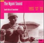The Nguni Sound: South Africa & Swaziland 1955, '57, '58 - Various Artists