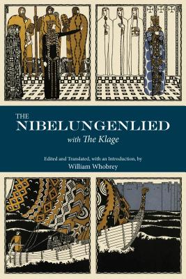 The Nibelungenlied: With the Klage - Whobrey, William T, Professor (Translated by)