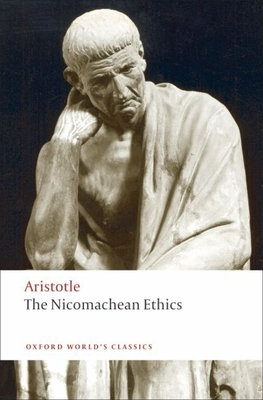 The Nicomachean Ethics - Aristotle, and Ross, David, Sir (Translated by), and Brown, Lesley (Editor)