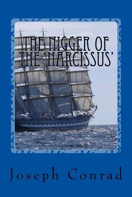 The Nigger of the 'Narcissus' - Conrad, Joseph