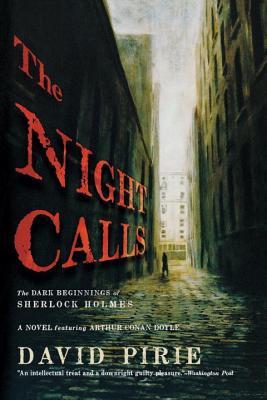 The Night Calls: The Dark Beginnings of Sherlock Holmes - Pirie, David