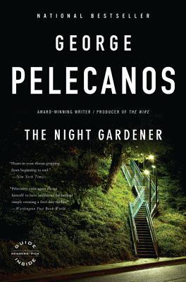 The Night Gardener - Pelecanos, George P