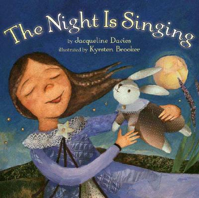 The Night Is Singing - Davies, Jacqueline, Ms.
