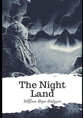 The Night Land - Hodgson, William Hope