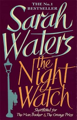 The Night Watch: shortlisted for the Booker Prize - Waters, Sarah