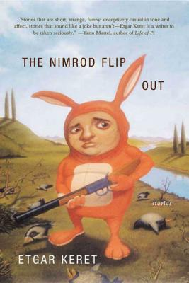 The Nimrod Flipout: Stories - Keret, Etgar, and Shlesinger, Miriam (Translated by), and Silverston, Sondra (Translated by)