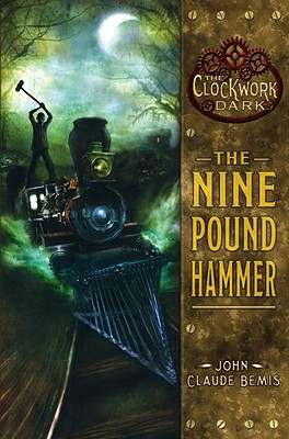 The Nine Pound Hammer - Bemis, John Claude