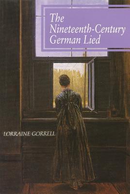 The Nineteenth-Century German Lied - Gorrell, Lorraine