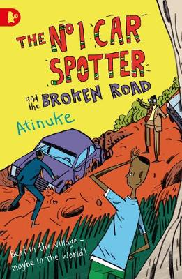 The No. 1 Car Spotter and the Broken Road - Atinuke