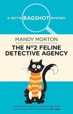 The No. 2 Feline Detective Agency: A Hettie Bagshot Mystery - Morton, Mandy