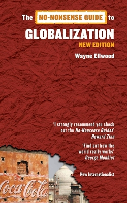 The No-Nonsense Guide to Globalization - Ellwood, Wayne
