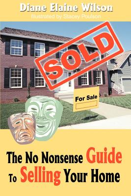 The No Nonsense Guide to Selling Your Home - Wilson, Diane Elaine