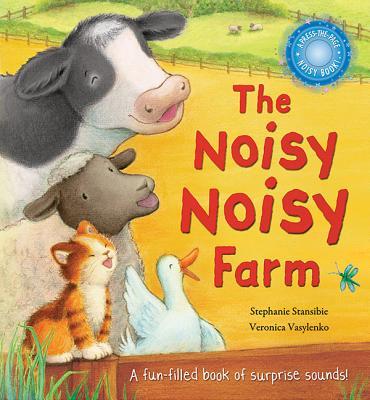 The Noisy Noisy Farm - Stansbie, Stephanie