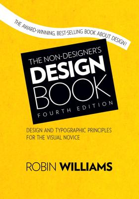 The Non-Designer's Design Book - Williams, Robin