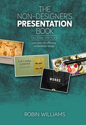 The Non-Designer's Presentation Book: Principles for effective presentation design - Williams, Robin
