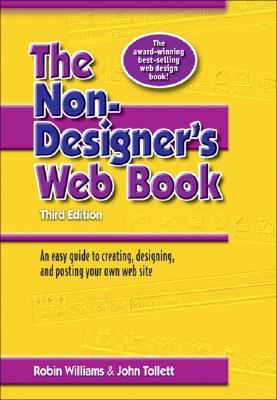 The Non-Designer's Web Book - Williams, Robin, and Tollett, John