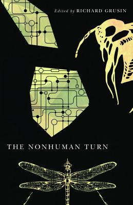 The Nonhuman Turn - Grusin, Richard (Editor)