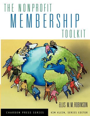 The Nonprofit Membership Toolkit - Robinson, Ellis M M, and Klein, Kim (Editor)