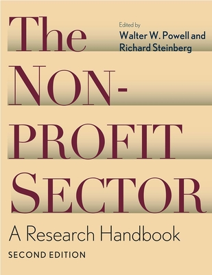 The Nonprofit Sector: A Research Handbook, Second Edition - Steinberg, Richard, Professor (Editor), and Powell, Walter W (Editor)