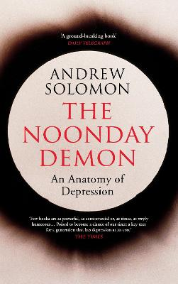 The Noonday Demon - Solomon, Andrew