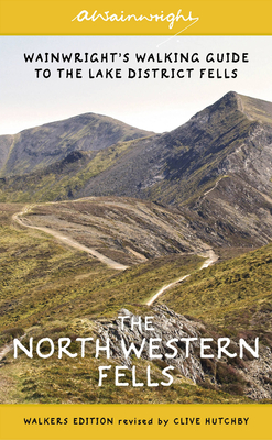 The North Western Fells: Wainwright's Walking Guide to the Lake District: Book 6 - Wainwright, Alfred, and Hutchby, Clive (Revised by)