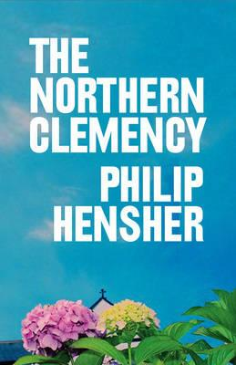 The Northern Clemency - Hensher, Philip