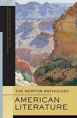 The Norton Anthology: American Literature - Baym, Nina (Editor), and Franklin (Editor), and Gura (Editor)