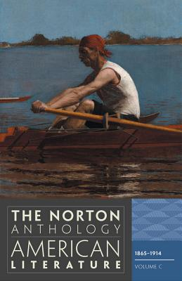 The Norton Anthology of American Literature - Baym, Nina (General editor), and Levine, Robert S. (General editor), and Franklin, Wayne (Editor)