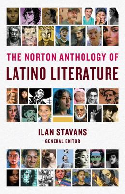 The Norton Anthology of Latino Literature - Stavans, Ilan, PhD (Editor), and Acosta-Belen, Edna (Editor), and Augenbraum, Harold (Editor)