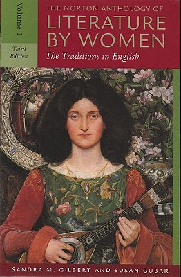 The Norton Anthology of Literature by Women, Volume 1: The Traditions in English - Gilbert, Sandra M, Professor (Editor), and Gubar, Susan, Professor (Editor)