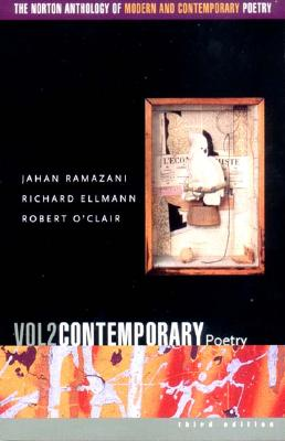 The Norton Anthology of Modern and Contemporary Poetry - Ramazani, Jahan (Editor), and Ellmann, Richard (Editor), and O'Clair, Robert (Editor)