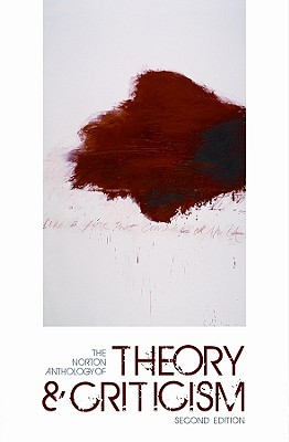 The Norton Anthology of Theory and Criticism - Leitch, Vincent B, Professor (Editor)