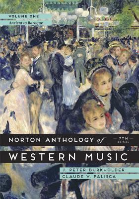 The Norton Anthology of Western Music - Burkholder, J. Peter, and Palisca, Claude V.