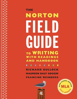 The Norton Field Guide to Writing with Readings and Handbook - Bullock, Richard, and Goggin, Maureen Daly, and Weinberg, Francine