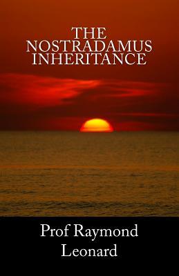 The Nostradamus Inheritance - Leonard, Raymond
