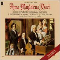 The Notebook of Anna Magdalena Bach - Benjamin Luxon (bass); Catharina Meints (gamba); Igor Kipnis (clavichord); Igor Kipnis (harpsichord); Judith Blegen (soprano)