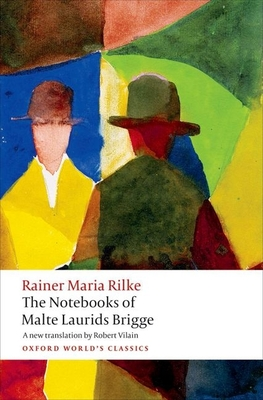 The Notebooks of Malte Laurids Brigge - Rilke, Rainer Maria, and Vilain, Robert (Translated by)