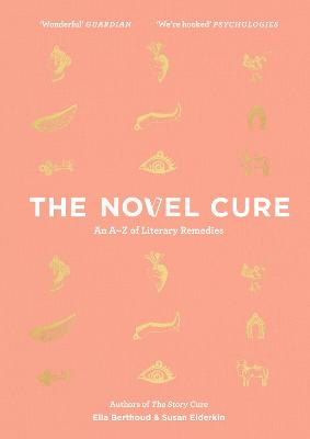 The Novel Cure: An A to Z of Literary Remedies - Berthoud, Ella, and Elderkin, Susan